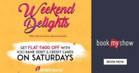 Bookmyshow Weekend Delights. Get Flat Rs. 400 Off With ICICI Bank Debit & Credit Cards.