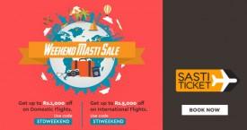 Sastiticket Weekend Masti Sale : Get Upto Rs.1000 OFF on Domestic Flights | Rs.5000 OFF on International Flights