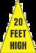 20 Feet High