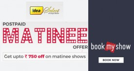 Bookmyshow Idea Select Prepaid Matinee Offer : Get Upto Rs. 300 OFF