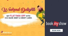 Bookmyshow ICICI Bank Weekend Delights: Get Flat Rs. 400 OFF on Saturdays And Sundays