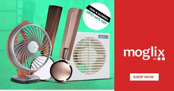 Special Deal : Upto 60% Off On Fans & Blowers
