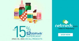 Netmeds Mobikwik Offer : Get 15% Supercash Upto Rs.250 on All Products